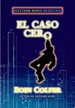 El caso cero / Half Moon Investigations (Spanish Edition)