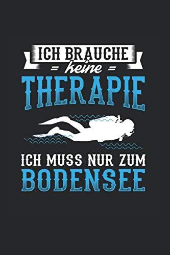 Ich Brauche Keine Therapie Ich Muss Nur Zum Bodensee: Notizbuch, Journal, Tagebuch, 120 Seiten, ca. DIN A5, liniert
