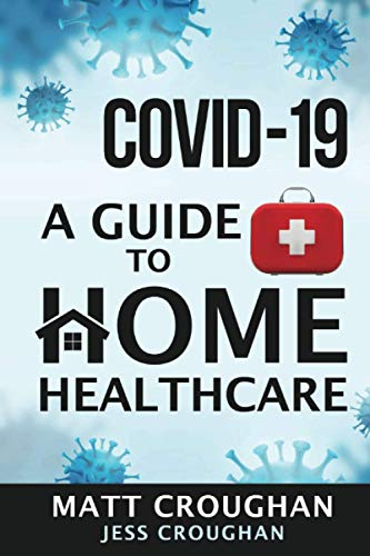 COVID-19 A Guide to Home Healthcare