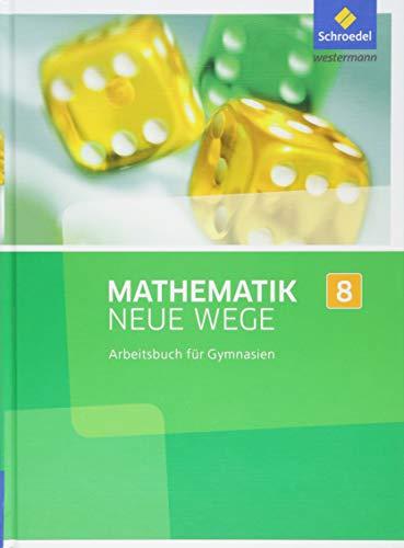 Mathematik Neue Wege SI - Ausgabe 2013 für Nordrhein-Westfalen, Hamburg und Bremen G8: Arbeitsbuch 8: Sekundarstufe 1 - Ausgabe 2013