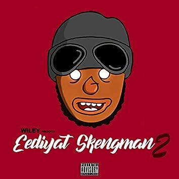 Eediyat Skengman 2 (Stormzy Send)