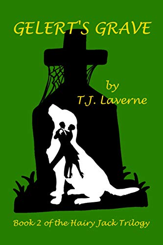 Gelert's Grave (Hairy Jack Trilogy Book 2) (English Edition)