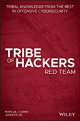 Tribe of Hackers Red Team: Tribal Knowledge from the Best in Offensive Cybersecurity Kindle Edition