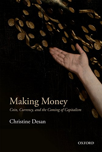 Making Money: Coin, Currency, and the Coming of Capitalism (English Edition)