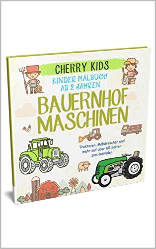 Cherry Kids - Ausmalbuch ab 2 Jahren - Bauernhof: Wie Kinder malend Ihren Platz in der Welt finden - Inklusive Download Vorlagen zum Drucken