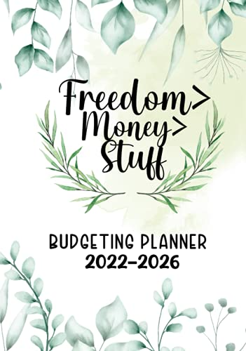 Freedom> Money> Stuff 2022-2026 Budget Planner: Five Year Bill Organizer | Financial Planner| Annual Savings | Goals | Monthly Yeraly Budget | Expense Tracker | 7″ x 10″ Hardcover