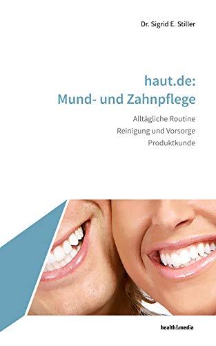 haut.de: Mund- und Zahnpflege: Alltägliche Routine - Reinigung und Vorsorge - Produktkunde