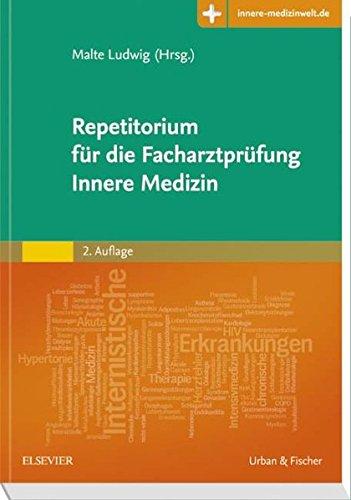 Repetitorium für die Facharztprüfung Innere Medizin: Mit