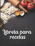Libreta para recetas de cocina: Recetario de cocina para