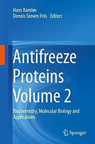 Antifreeze Proteins Volume 2: Biochemistry, Molecular Biology and Applications
