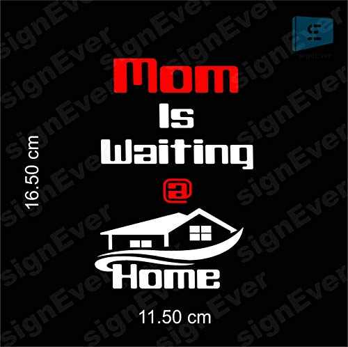 SIGN EVER Bike Sticker Mom is Waiting at Home for Royal Enfield Classic 350 500 Standard Suitable for Tank Decals L x H 11.50 x 16.50 Cms