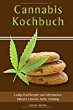 Cannabis Kochbuch Lustige Hanf Rezepte zum Selbermachen inklusive Cannabis Anbau Anleitung