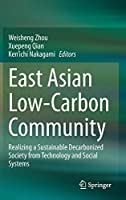East Asian Low-Carbon Community: Realizing a Sustainable Decarbonized Society from Technology and Social Systems