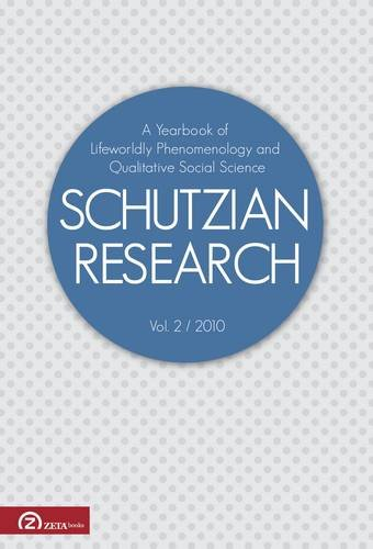 Schutzian Research: A Yearbook of Worldly Phenomenology and Qualitative Social Science: v. 2の詳細を見る