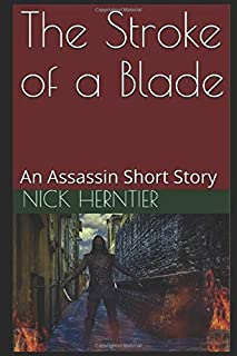 The Stroke of a Blade: An Assassin Short Story