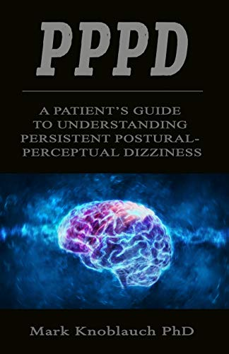 PPPD: A patient's guide to understanding persistent postural-perceptual dizziness