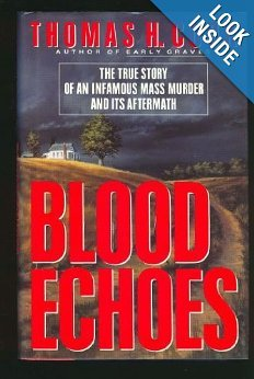 Blood Echoes: The True Story of An Infamous Mass Murder and Its Aftermath