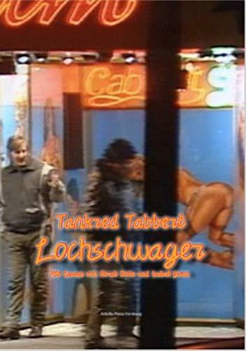 Tankred Tabbert: Lochschwager: Mit Essays von Horst Bote und Isabell Yuen