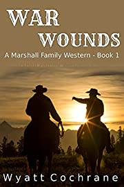 War Wounds: A Marshall Family Western - Book 1