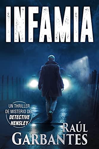 Infamia (El experimentado detective Hensley nº 5) de Raúl Garbantes