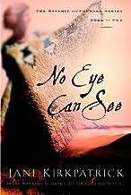 No Eye Can See[KINSHIP & COURAGE BK02 NO EYE][Paperback]