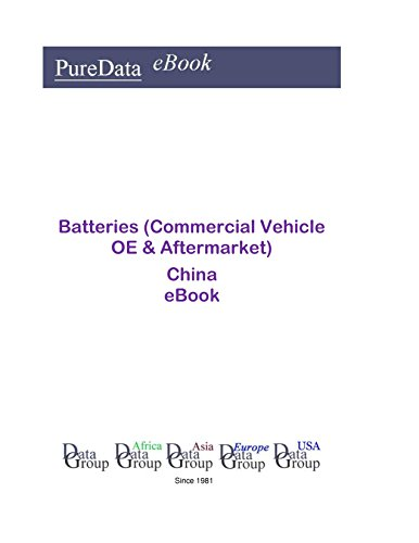Batteries (Commercial Vehicle OE & Aftermarket) China: Market Sales in China (English Edition)