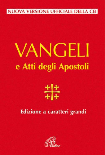 Vangelo e Atti degli Apostoli. Ediz. a caratteri grandi