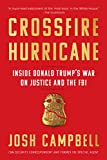 Crossfire Hurricane: Inside Donald Trump's War on Justice and the FBI (English Edition)