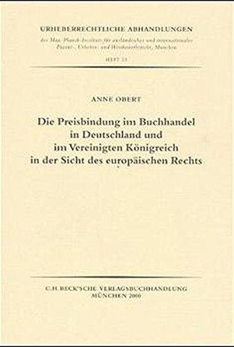 Die Preisbindung im Buchhandel in Deutschland und im Vereinigten Königreich in der Sicht des europäischen Rechts