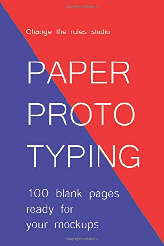 Paper prototyping: 100 blank pages ready for your mockups (Notebooks for designers, Band 6)