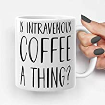 Is Intravenous Coffee a Thing funny coffee mug gift for her gift for him unique