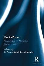 Dalit Women: Vanguard of an Alternative Politics in India