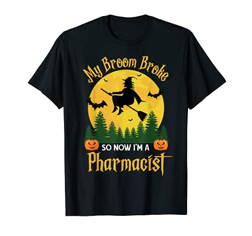 My Broom Broke So Now Soy Farmacutico - Funny Halloween Camiseta
