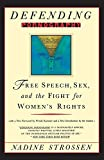 Defending Pornography: Free Speech, Sex, and the Fight for Women's Rights