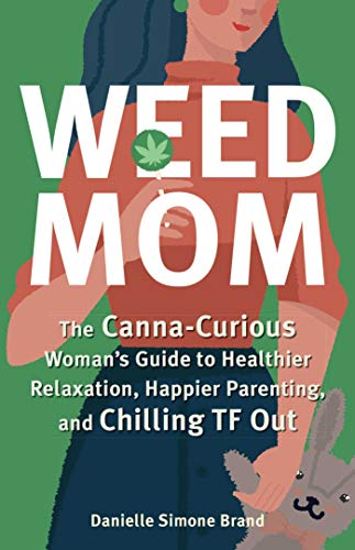 Weed Mom: The Canna-Curious Woman
