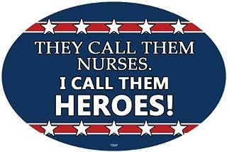 SJT ENTERPRISES, INC. They Call Them Nurses. I Call Them Heroes - Patriotic Support Oval Car Magnets (SJT12697)