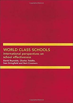 World Class Schools: International Perspectives on School Effectiveness