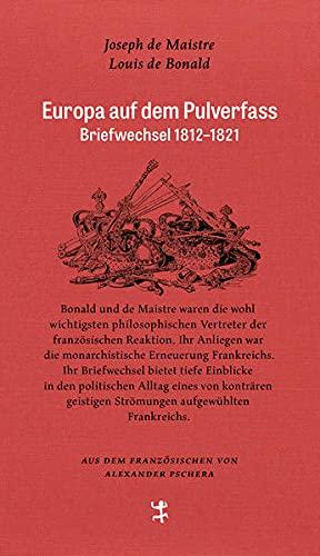 Europa auf dem Pulverfass: Briefwechsel 1812 - 1821 (Französische Bibliothek)