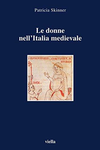 Le donne nell'Italia medievale (I libri di Viella Vol. 46)
