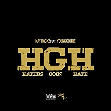 Haters Goin' Hate (feat. Young Goldie)
