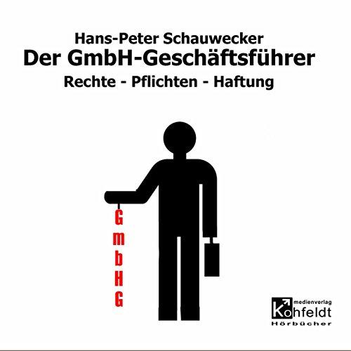 Der GmbH-Geschäftsführer. Rechte - Pflichten - Haftung Titelbild