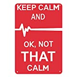 BESTWD Keep Calm and OK Not That Calm Funny Sign