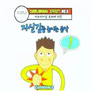Subliminal Effect No.6 (Song For Improving Confidence)
