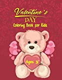 Valentines Day Coloring Book for Kids Ages 3: The Ultimate Valentine's...