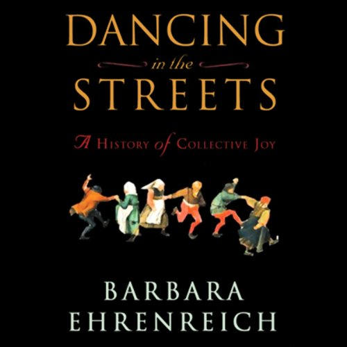 Dancing in the Streets Audiobook By Barbara Ehrenreich cover art