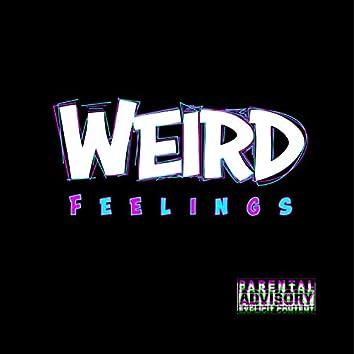 Weird Feelings