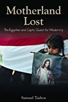 Motherland Lost: The Egyptian and Coptic Quest for Modernity (Hoover Institution Press Publications) (Volume 638)