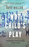 not child's play: kidnapped. imprisoned. a true story (english edition)