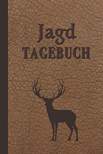 JAGDTAGEBUCH zum Ausfüllen | Der ideale Begleiter für alle Jäger, Jägerinnen, Förster, Jagdpächter oder Sportschützen.: Das Schießbuch für die Jagd | ca. DIN A5 | 120 Seiten | Softcover |