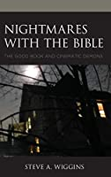 Nightmares with the Bible: The Good Book and Cinematic Demons (Horror and Scripture)